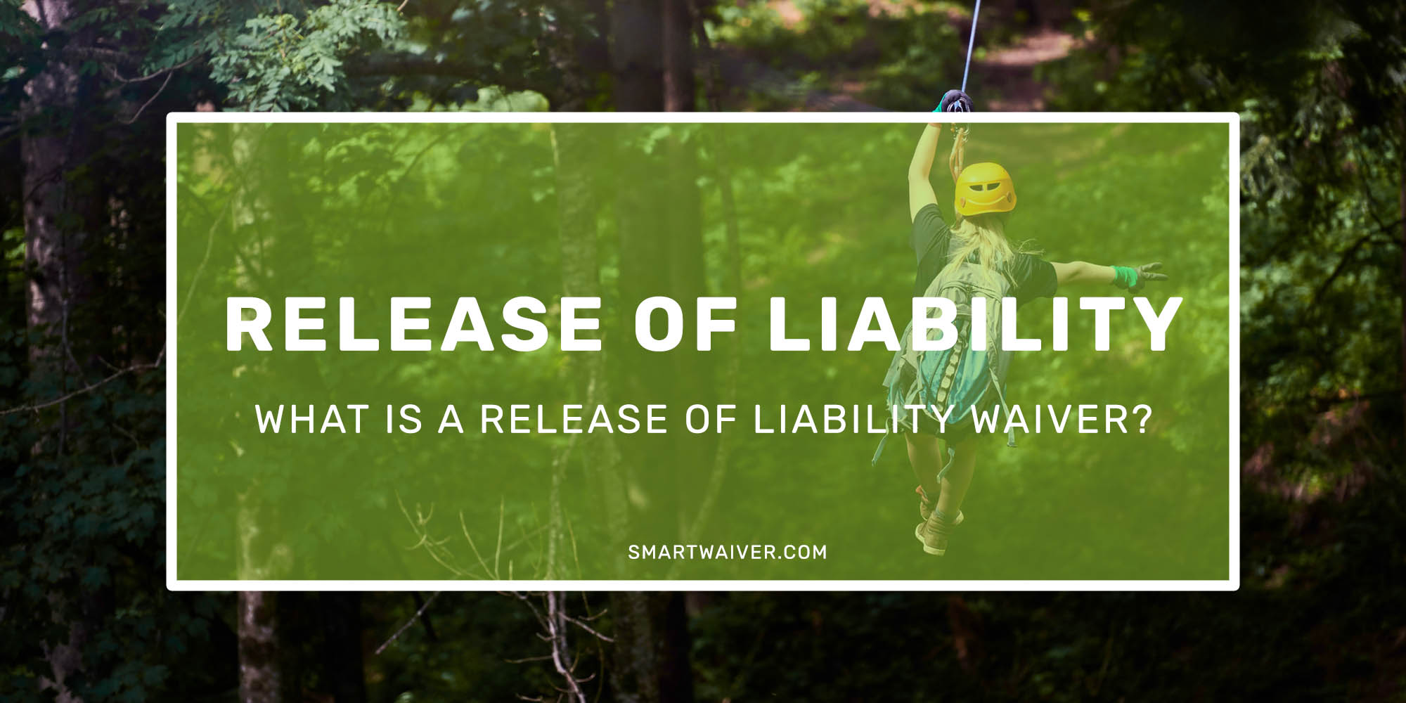 What is a Release of Liability Waiver?