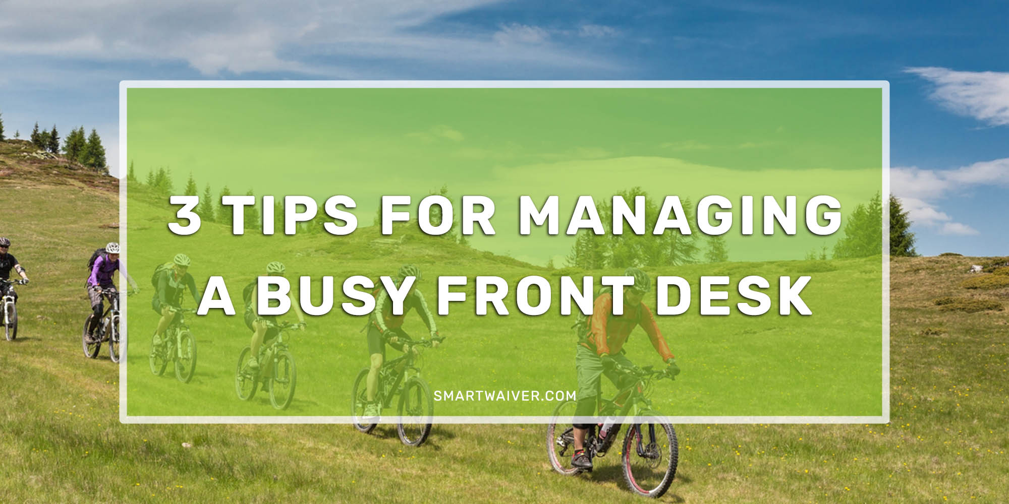 3 Tips for Managing a Busy Front Desk